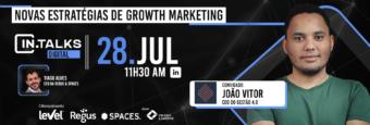 Novas estratégias de Growth marketing